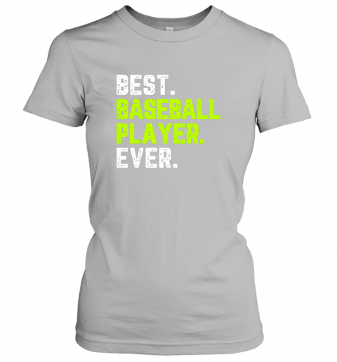 pw9u best baseball player ever funny quote gift ladies t shirt 20 front sport grey