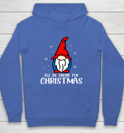 I ll Be Gnome For Christmas Present Xmas Gift For Christians Hoodie 6