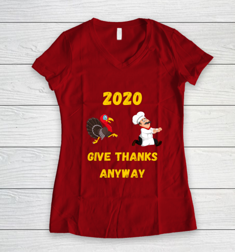 Funny Thanksgiving 2020 Give Thanks Anyway Women's V-Neck T-Shirt 16
