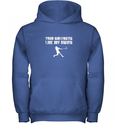 9qup baseball your girlfriend likes my swing youth hoodie 43 front royal