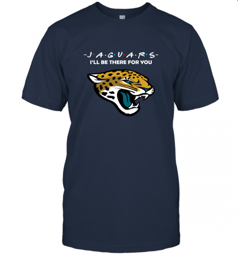 I'll Be There For You JACKSONVILLE JAGUARS FRIENDS Movie NFL T-Shirt