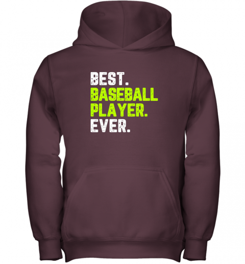 gooo best baseball player ever funny quote gift youth hoodie 43 front maroon