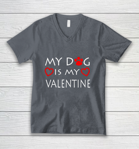 My dog Is My Valentine Shirt Paw Heart Pet Owner Gift V-Neck T-Shirt 4