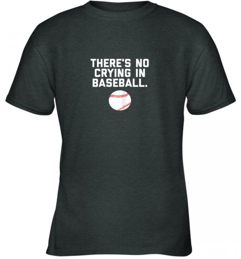 plxj there39 s no crying in baseball funny baseball sayings youth t shirt 26 front dark heather