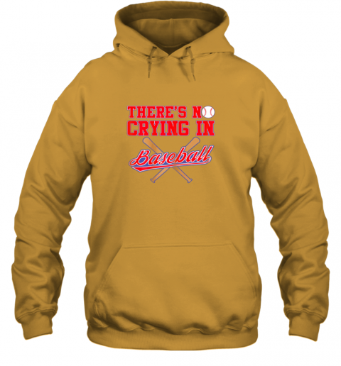 5hkw there39 s no crying in baseball funny shirt catcher gift hoodie 23 front gold