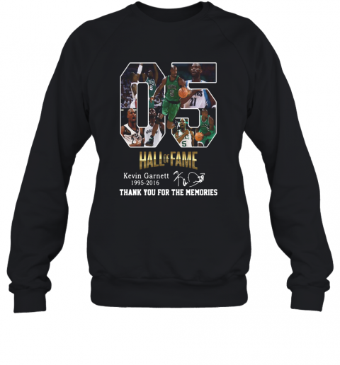05 Hall Of Fame Kevin Garnett 1995 2016 Signature Sweatshirt