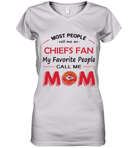 People Call Me KANSAS CITY CHIEFS Fan  Mom Women's V-Neck T-Shirt