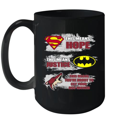 Superman Batman Arizona Coyotes  Kick Your Ass Ceramic Mug 15oz