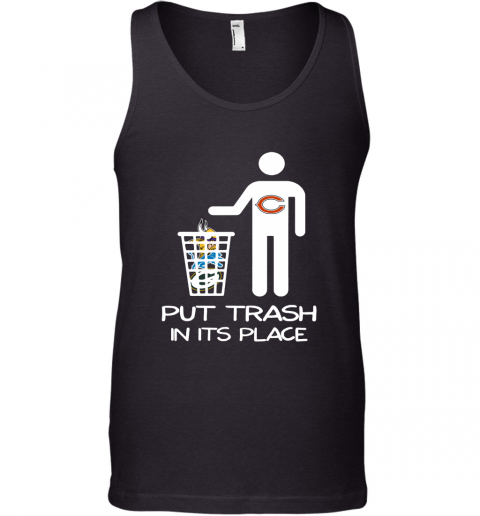 Chicago Bears Put Trash In Its Place Funny NFL Tank Top