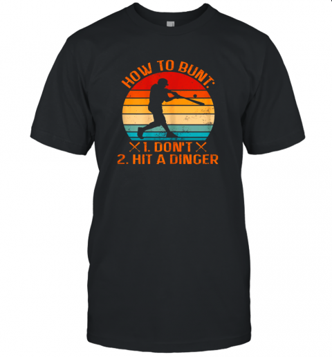 How To Bunt Don't Hit A Dinger Baseball Unisex Jersey Tee