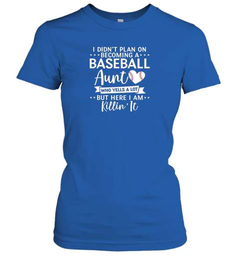 x2pa i didn39 t plan on becoming a baseball aunt gift ladies t shirt 20 front royal