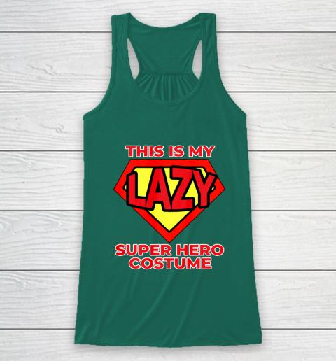 This Is My Lazy Superhero Costume Funny Halloween Super Hero Racerback Tank 6