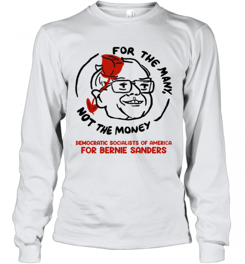 For The Many Not For The Money Democratic Bernie Sanders Youth Long Sleeve