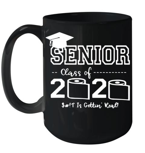 Senior Class Of 2020 Shit Is Gettin' Real Graduate Ceramic Mug 15oz