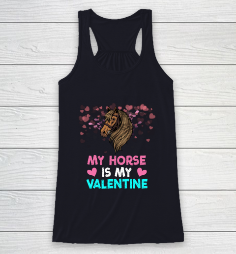 My Horse Is My Valentine Loved Horse Women Gifts Racerback Tank 7