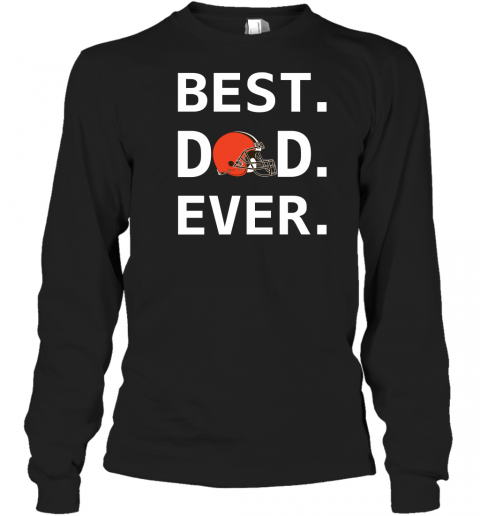 Best Cleveland Browns Dad Ever Fathers Day Shirt Mens Long Sleeve T-Shirt