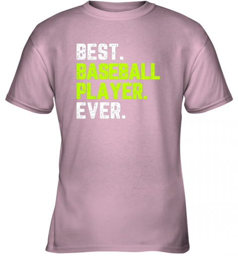 2paz best baseball player ever funny quote gift youth t shirt 26 front light pink