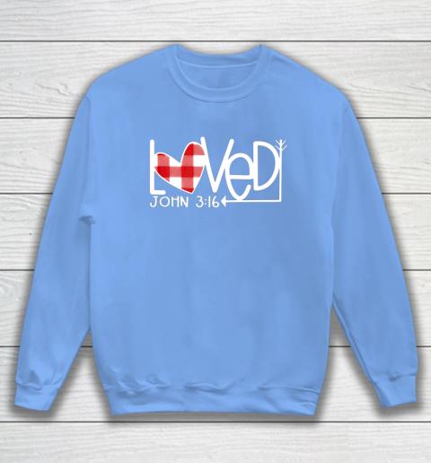 John 3 16 Loved Valentine Heart Sweatshirt 8