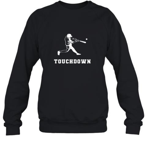 Touchdown Baseball Shirt  Funny Sarcastic Novelty Sweatshirt