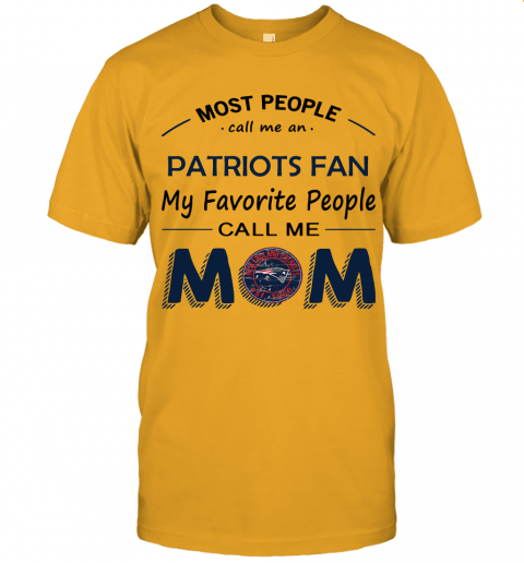 Most People Call Me New England Patriots Fan Football Mom Unisex Jersey Tee