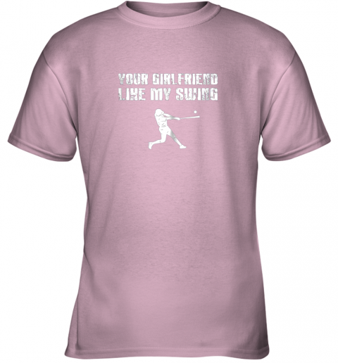 eq0s baseball your girlfriend likes my swing youth t shirt 26 front light pink