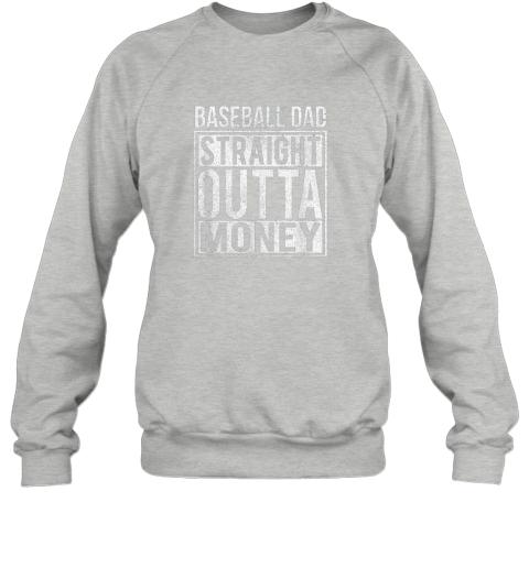 vg5o mens baseball dad straight outta money shirt i funny pitch gift sweatshirt 35 front sport grey