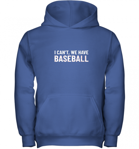 nowj funny baseball mom i can39 t we have baseball youth hoodie 43 front royal