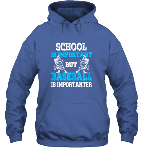 t26j school is important but baseball is importanter boys hoodie 23 front royal