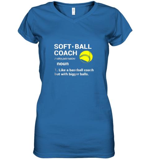 ywqb soft ball coach like baseball bigger balls softball women v neck t shirt 39 front royal