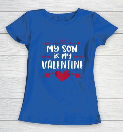 My Son Is My Valentine T Shirt Mom Dad Valentine s Day Women's T-Shirt 8