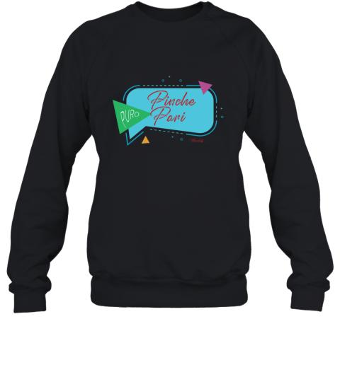 Puro Pinche Pari Sweatshirt