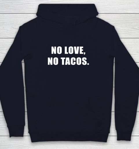 No Love No Tacos Youth Hoodie 2