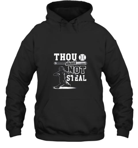 Funny Baseball Thou Shall Not Steal Baseball Player Hoodie