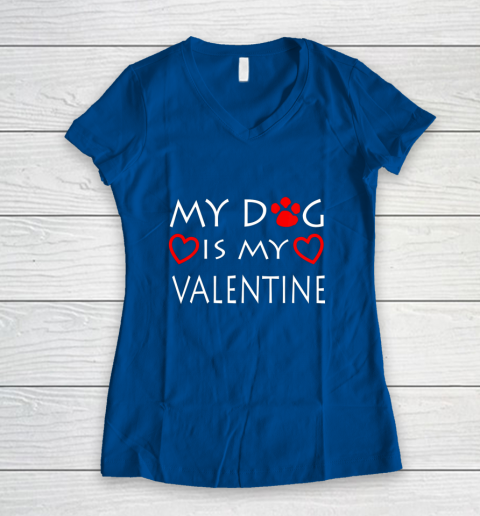 My dog Is My Valentine Shirt Paw Heart Pet Owner Gift Women's V-Neck T-Shirt 7