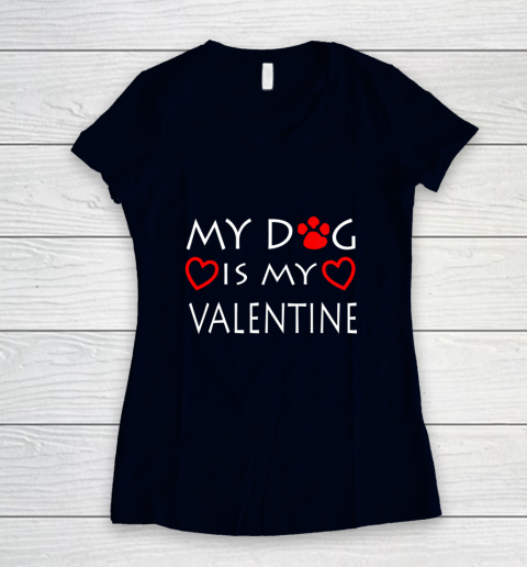 My dog Is My Valentine Shirt Paw Heart Pet Owner Gift Women's V-Neck T-Shirt 2