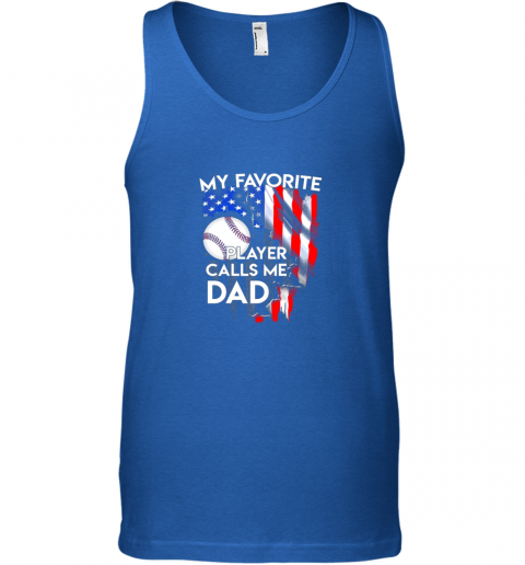 k3r0 my favorite baseball player calls me dad funny gift unisex tank 17 front royal