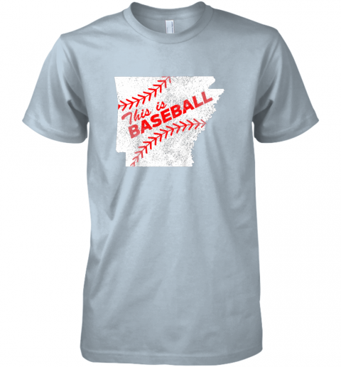 y0yn this is baseball arkansas with red laces premium guys tee 5 front light blue