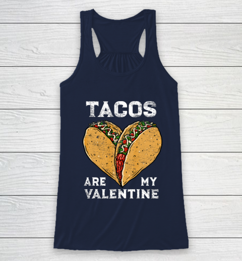 Tacos Are My Valentine Taco Lover Heart Valentines Day Gift Racerback Tank 8