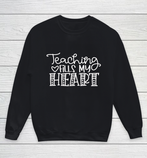 Teaching Fills My Heart Valentine Cute Love Teacher Student Youth Sweatshirt