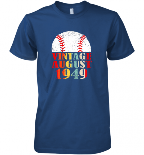 xzzj born august 1949 baseball shirt 70th birthday gifts premium guys tee 5 front royal