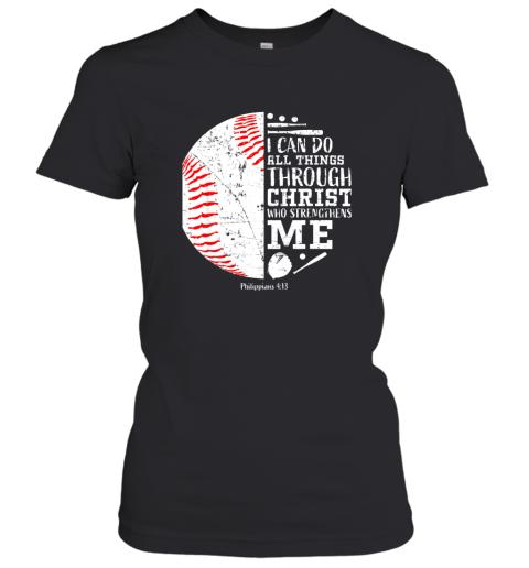Christian Baseball Shirts I Can Do All Things Through Christ Women's T-Shirt