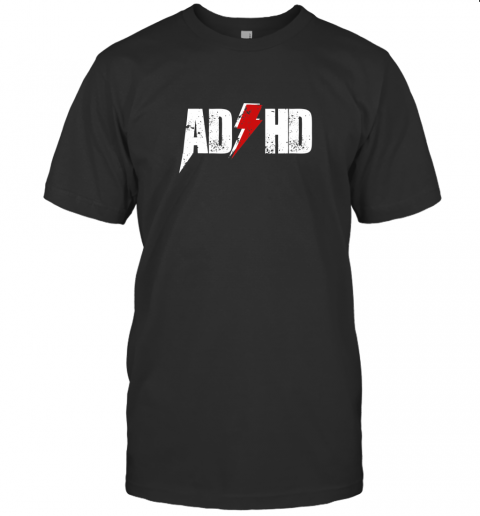 AD HD for Men Women Kids Funny Awareness Gift ADHD T Shirt T-Shirt