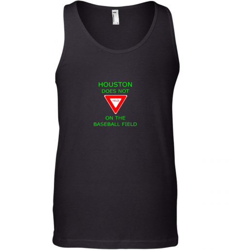 Houston Does Not (Yield Sign) On The Baseball Field Tank Top