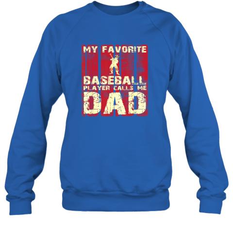 pon5 mens my favorite baseball player calls me dad retro gift sweatshirt 35 front royal