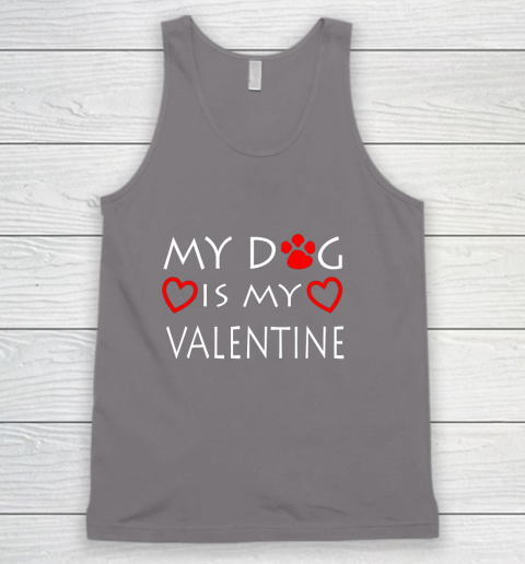 My dog Is My Valentine Shirt Paw Heart Pet Owner Gift Tank Top 6