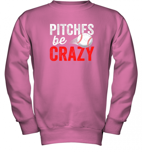 gehu pitches be crazy baseball shirt funny pun mom dad adult youth sweatshirt 47 front safety pink