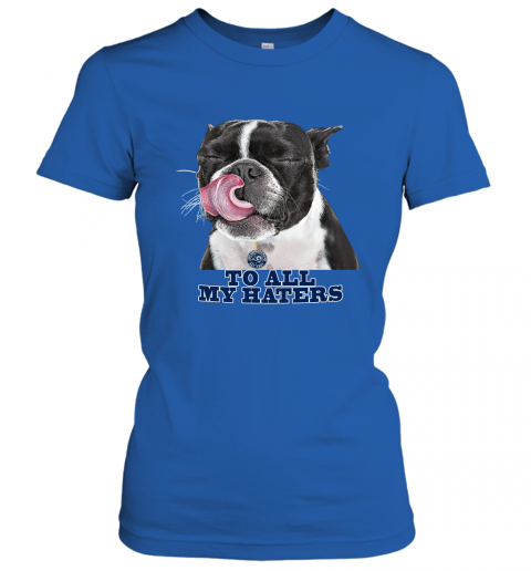 Los Angeles Rams To All My Haters Dog Licking Women's T-Shirt