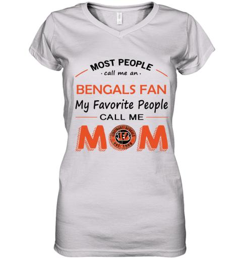 People Call Me CINCINNATI BENGALS Fan  Mom Women's V-Neck T-Shirt