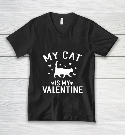My Cat is My Valentine T Shirt Anti Valentines Day V-Neck T-Shirt