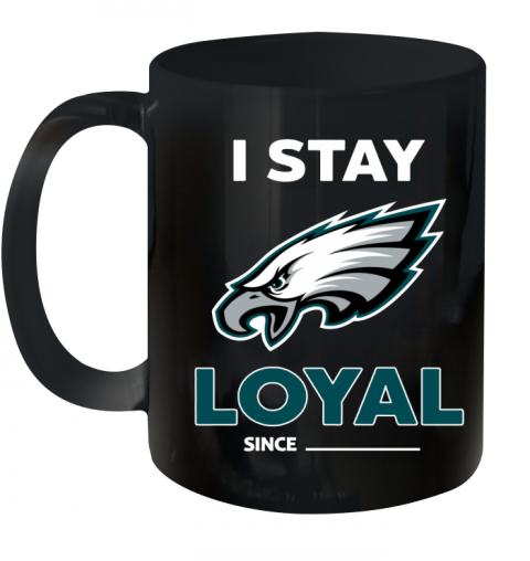 Philadelphia Eagles I Stay Loyal Ceramic Mug 11oz
